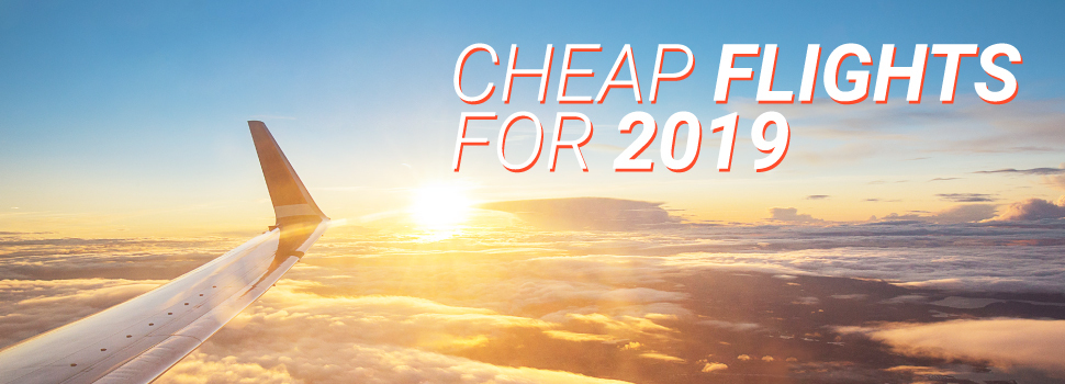 Cheap flights for 2019
